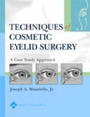 Cover of: Techniques in Cosmetic Eyelid Surgery | Joseph A. Mauriello