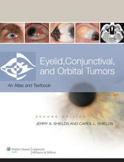 Eyelid, Conjunctival, and Orbital Tumors by Jerry A. Shields, Carol L Shields