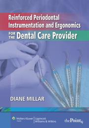 Cover of: Reinforced Periodontal Instrumentation and Ergonomics for the Dental Care Provider | Diane Millar