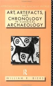 Cover of: Art, artefacts, and chronology in classical archaeology | William R. Biers