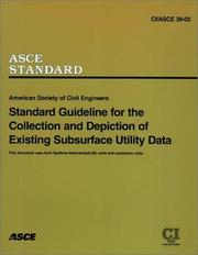 Cover of: Standard Guideline for the Collection and Depiction of Existing Subsurface Utility Data