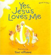 Cover of: Yes, Jesus Loves Me (Music to See!)
