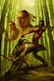 The Last of the Mohicans (Marvel Illustrated) by Roy Thomas, Steven Kurth, Denis Medri