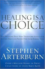 Cover of: Healing Is a Choice: 10 Decisions That Will Transform Your Life and 10 Lies That Can Prevent You from Making Them