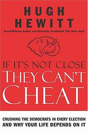 If It's Not Close, They Can't Cheat by Hugh Hewitt