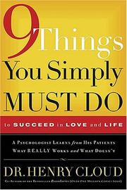Cover of: 9 Things You Simply Must Do to Succeed in Love and Life: A Psychologist learns from his patients what really works and what doesn't