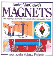 Cover of: Janice Vancleave's Magnets (Janice VanCleave's Spectacular Science Projects)
