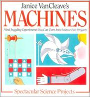 Cover of: Janice Vancleave's Machines (Janet VanCleave's Spectacular Science Projects)