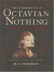 Cover of: The astonishing life of Octavian Nothing, traitor to the nation: The Pox Party