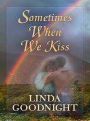 Cover of: Sometimes When We Kiss | Linda Goodnight