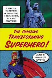 Cover of: The Amazing Transforming Superhero! | Terrence R. Wandtke