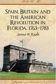 Cover of: Spain, Britain and the American Revolution in Florida 1763-1783