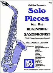 Cover of: Solo Pieces for the Beginning Saxophonist | J. Michael Leonard
