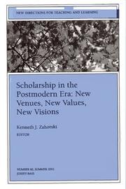 Cover of: Scholarship in the Postmodern Era: New Venues, New Values, New Visions | Kenneth J. Zahorski
