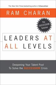 Cover of: Leaders at All Levels: Deepening Your Talent Pool to Solve the Succession Crisis