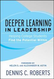 Cover of: Deeper Learning in Leadership | Dennis C. Roberts