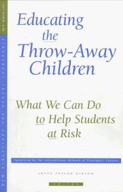 Cover of: Educating the Throw-Away Children: What We Can Do to Help Students at Risk: New Directions for School Leadership #6