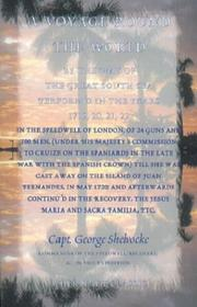 Cover of: A Voyage Round The World By the Way of the Great South Sea, Perform¿d in the Years 1719, 20, 21, 22, in the Speedwell of London, of 24 Guns and 100 Men, (Under His Majesty¿s Commission to Cruize on the Spaniards in the Late War with the Spanish Crown) till she was Cast Away on the Island of Juan Fernandes, in May 1720; and Afterwards Continu¿d in the Recovery, the Jesus Maria and Sacra Familia, Etc