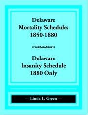 Cover of: Delaware Mortality Schedules, 1850-1880, Delaware Insanity Schedule, 1880 only