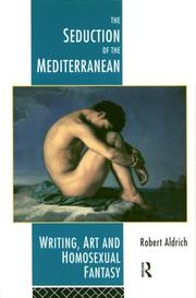 Cover of: The seduction of the Mediterranean | Aldrich, Robert