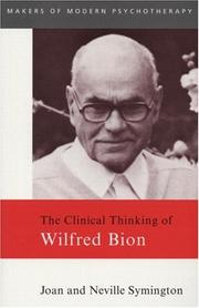 Cover of: The clinical thinking of Wilfred Bion
