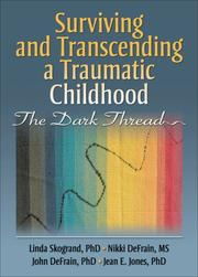 Cover of: Surviving and Transcending a Traumatic Childhood | Linda Skogrand