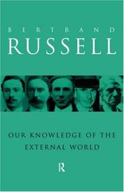 Cover of: Our knowledge of the external world: as a field for scientific method in philosophy