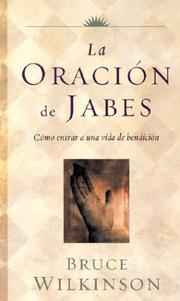 Cover of: Oracion De Jabes, LA - Estudio Biblico by Bruce Wilkinson