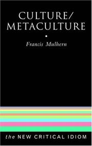 Cover of: Culture/Metaculture (New Critical Idiom) | F. Mulhern