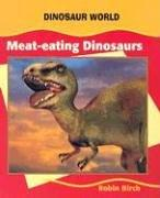 Cover of: Meat-Eating Dinosaurs (Dinosaur World) | Robin Birch