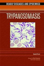 Cover of: Trypanosomiasis (Deadly Diseases and Epidemics)