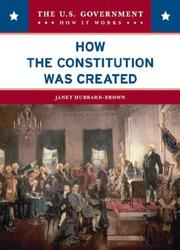 Cover of: How the Constitution Was Created (The U.S. Government: How It Works) |
