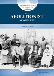 Cover of: The Abolitionist Movement: Ending Slavery (Reform Movements in American History)