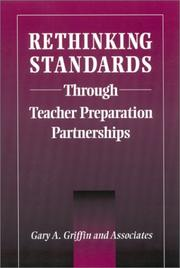 Cover of: Rethinking Standards Through Teacher Preparation Partnerships (Suny Series in Teacher Preparation and Development) | Gary A. Griffin