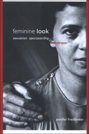Cover of: Feminine Look: Sexuation, Spectatorship, Subversion (S U N Y Series in Psychonalysis and Culture, S U N Y Series, Insinuations: Philosophy, Psychoanalysis, Literature) | Jennifer Friedlander
