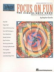 Cover of: Focus on Fun: The Eighth-Note Book | Stephen Covello