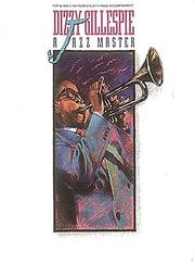 Cover of: Dizzy Gillespie / A Jazz Master