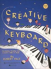 Cover of: Creative Keyboard - Book 1A Developing Reading and Creative Skills in Music | Robert Pace