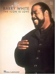 Cover of: Barry White - The Icon Is Love