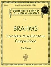 Cover of: Complete Miscellaneous Compositions: Piano Solo (Schirmer's Library of Musical Classics)