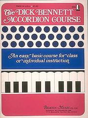 Cover of: The Dick Bennett Accordion Course | Dick Bennett
