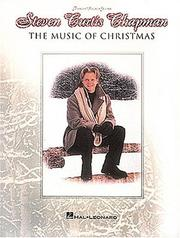 Cover of: Steven Curtis Chapman - The Music of Christmas | Steven Curtis Chapman