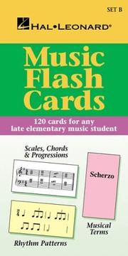 Cover of: Music Flash Cards (Scales, Chords, Progressions, Musical Terms, Rhythm Patterns, Set B) |