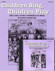 Children Sing, Children Play by Kathleen Wojcik-May