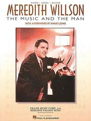 Cover of: Meredith Willson - The Music and the Man | M Willson