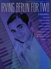 Cover of: Irving Berlin for Two: Intermediate Piano Duet 1 Piano 4 Hands