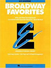 E Alto Saxophone Broadway Favorites - Solos and Band Arrangements Correlated with Essential Elements Band Method