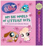 Cover of: Littlest Pet Shop My Big World of Little Pets | Sue Gonzalez