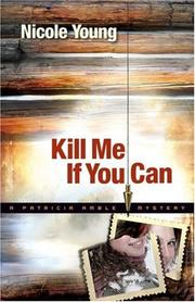 Cover of: Kill Me If You Can (Patricia Amble Mystery) | Nicole Young