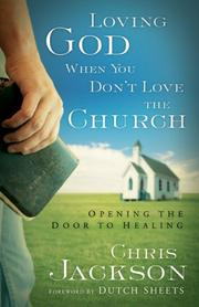 Cover of: Loving God When You Dont Love the Church